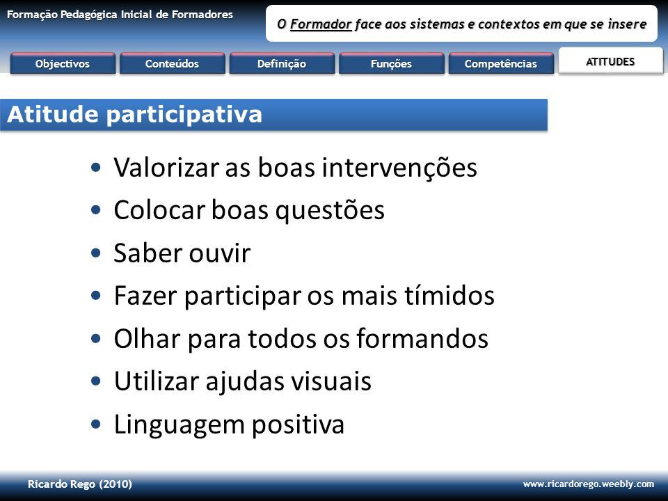Ricardo Rego (2010) www.ricardorego.weebly.com Formação Pedagógica Inicial de Formadores O Formador face aos sistemas e contextos em que se insere Val