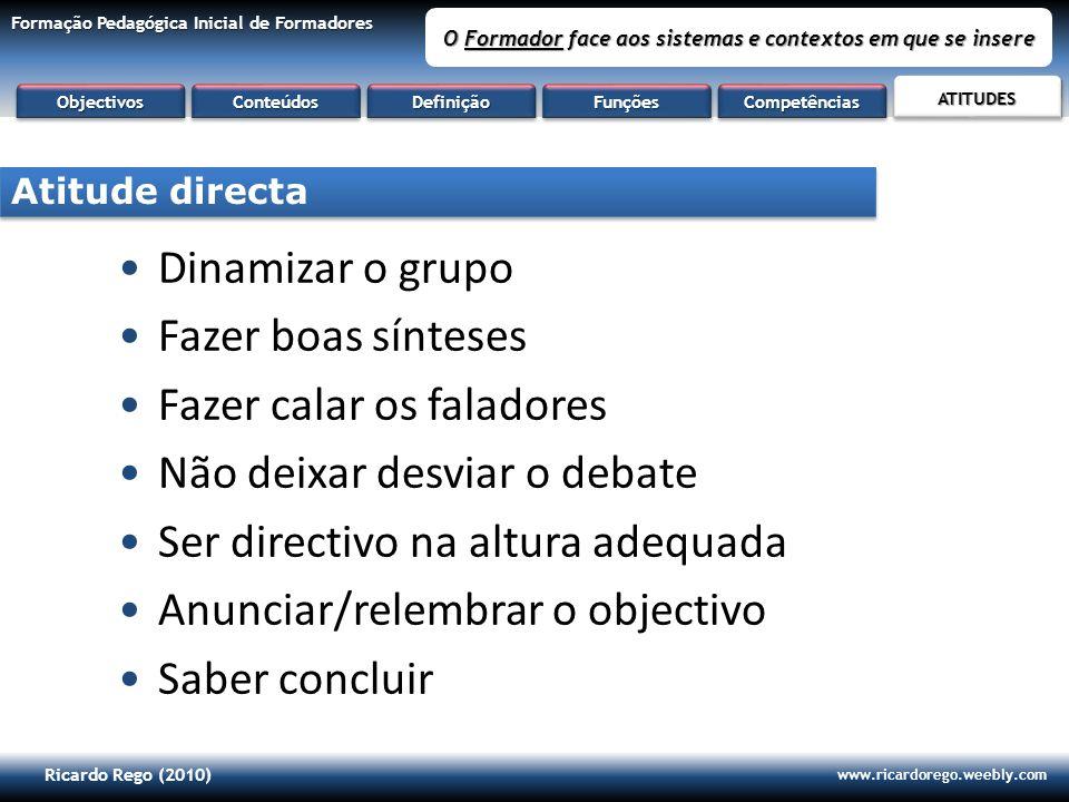 Ricardo Rego (2010) www.ricardorego.weebly.com Formação Pedagógica Inicial de Formadores O Formador face aos sistemas e contextos em que se insere Din
