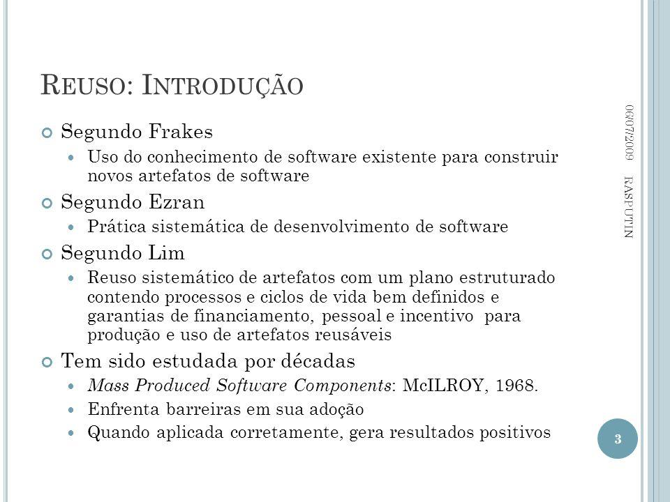 R EUSO : I NTRODUÇÃO Segundo Frakes Uso do conhecimento de software existente para construir novos artefatos de software Segundo Ezran Prática sistemá