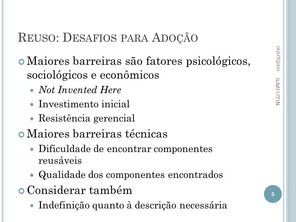R EUSO : D ESAFIOS PARA A DOÇÃO Maiores barreiras são fatores psicológicos, sociológicos e econômicos Not Invented Here Investimento inicial Resistênc