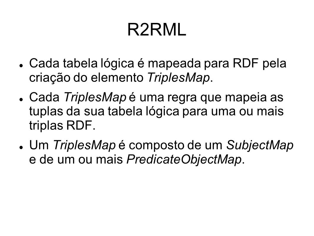 Estudo de Caso rr:logicalTable [ rr:sqlQuery SELECT m.title, r.recname FROM music m, recorder r WHERE m.rec = r.recname ]; rr:subjectMap [ rr:template music/{title} ; rr:class s:Music; ];...