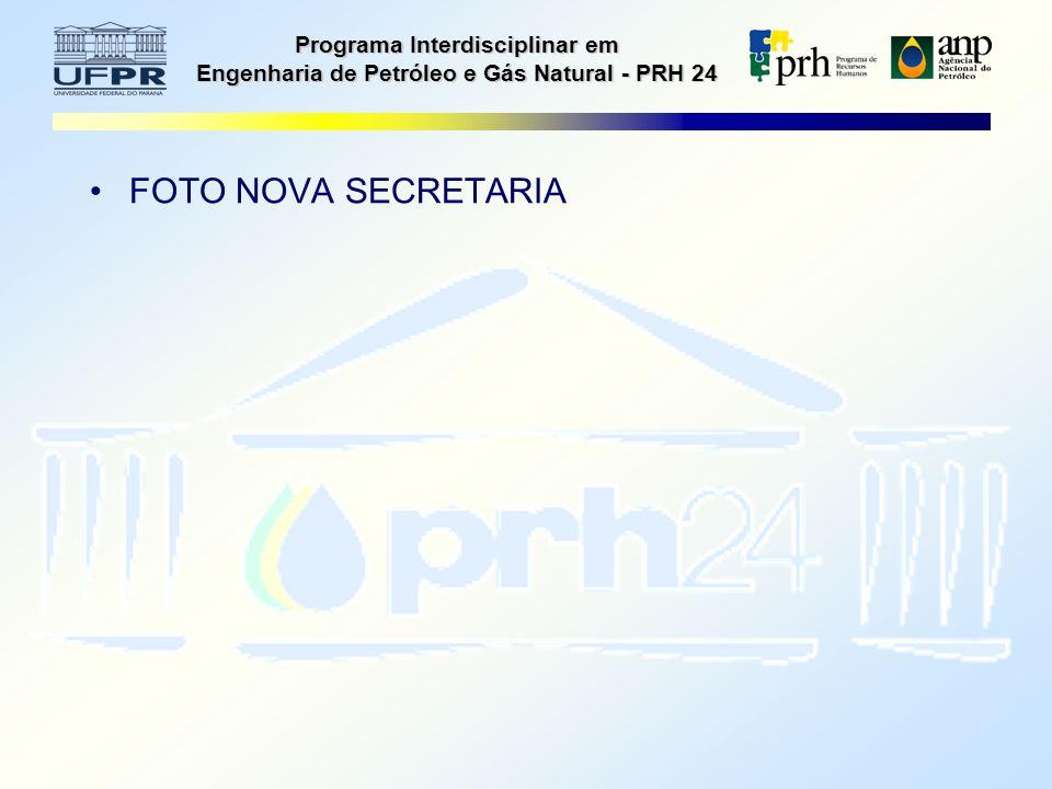Programa Interdisciplinar em Engenharia de Petróleo e Gás Natural - PRH 24 FOTO NOVA SECRETARIA