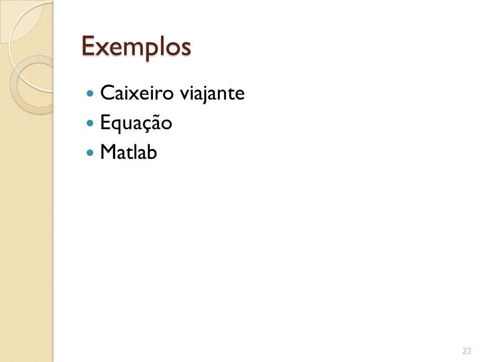 Exemplos Caixeiro viajante Equação Matlab 23