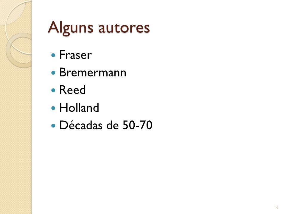 Alguns autores Fraser Bremermann Reed Holland Décadas de 50-70 3