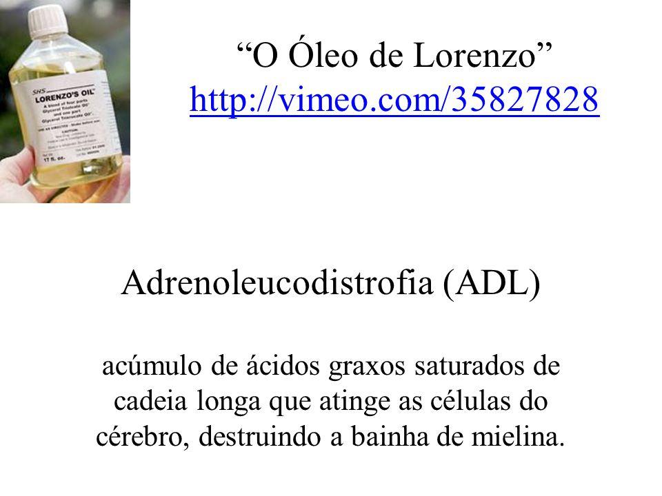 """""""O Óleo de Lorenzo"""" http://vimeo.com/35827828 Adrenoleucodistrofia (ADL) acúmulo de ácidos graxos saturados de cadeia longa que atinge as células do c"""