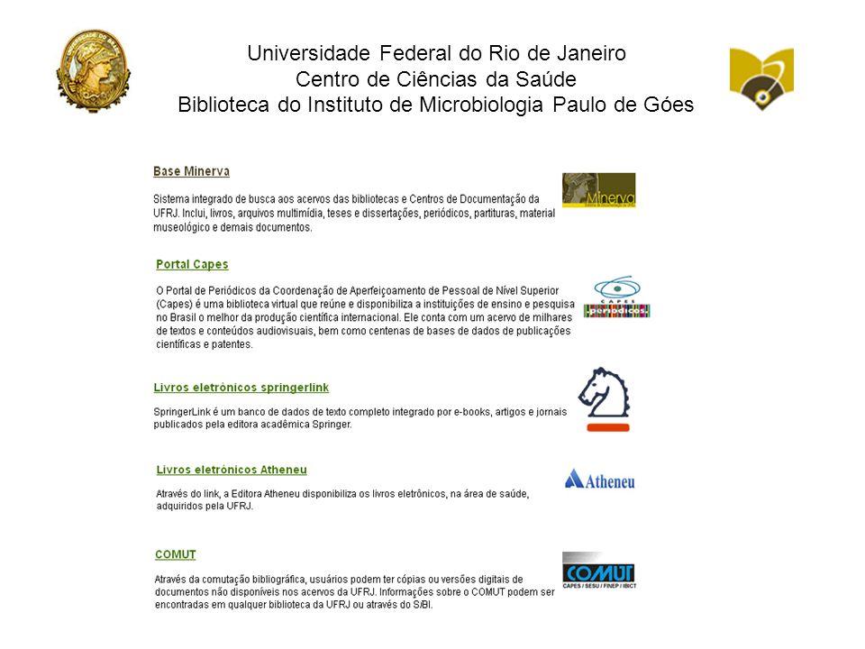Universidade Federal do Rio de Janeiro Centro de Ciências da Saúde Biblioteca do Instituto de Microbiologia Paulo de Góes