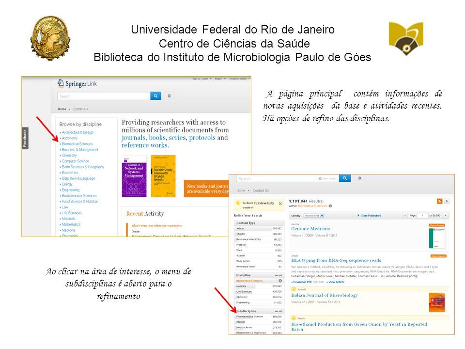 Universidade Federal do Rio de Janeiro Centro de Ciências da Saúde Biblioteca do Instituto de Microbiologia Paulo de Góes O refinamento permite a escolha de sub áreas.