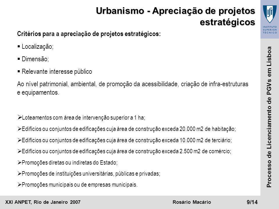 XXI ANPET, Rio de Janeiro 2007Rosário Macário9/14 Processo de Licenciamento de PGVs em Lisboa Critérios para a apreciação de projetos estratégicos: 