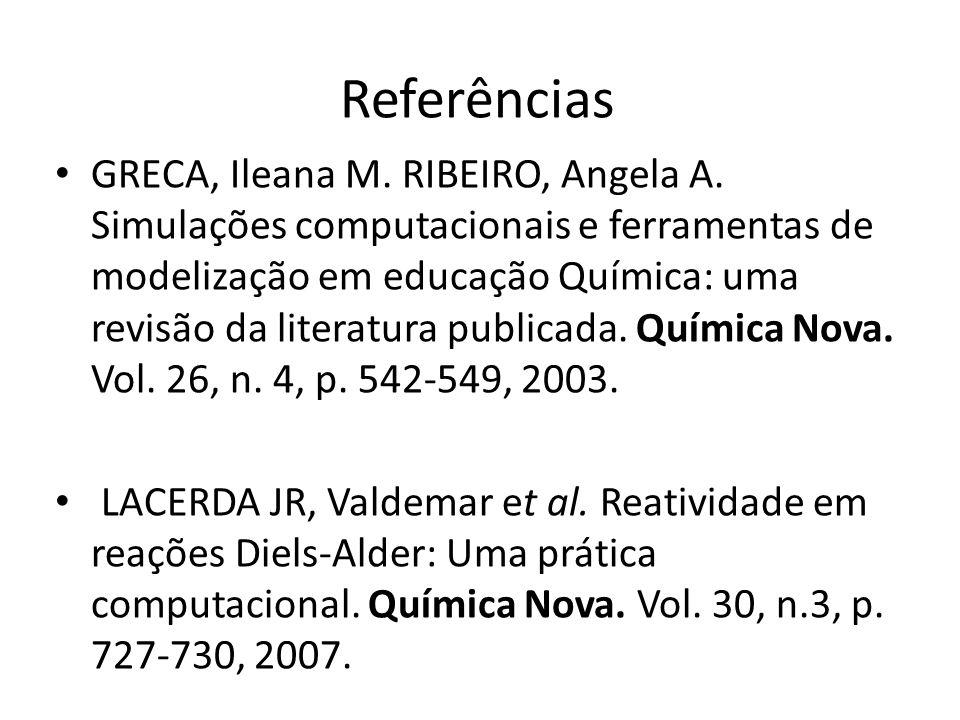 Referências GRECA, Ileana M. RIBEIRO, Angela A.