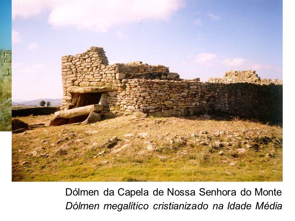Dólmen da Capela de Nossa Senhora do Monte Dólmen megalítico cristianizado na Idade Média