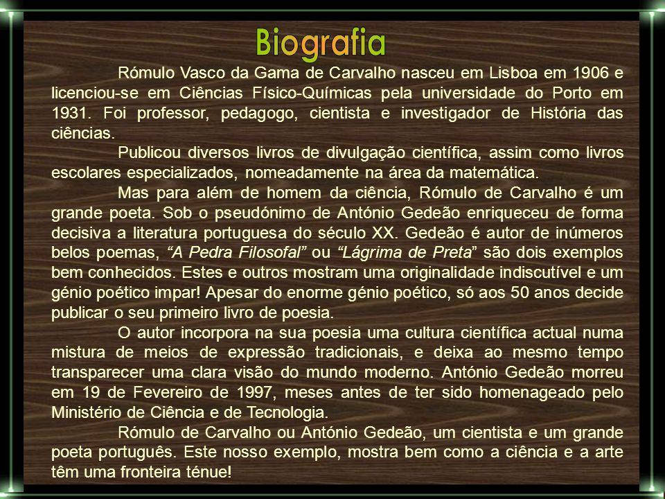 Rómulo Vasco da Gama de Carvalho nasceu em Lisboa em 1906 e licenciou-se em Ciências Físico-Químicas pela universidade do Porto em 1931. Foi professor