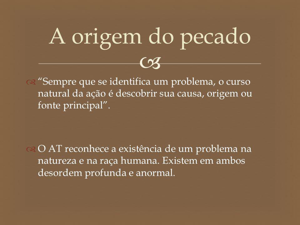 """  """"Sempre que se identifica um problema, o curso natural da ação é descobrir sua causa, origem ou fonte principal"""".  O AT reconhece a existência de"""