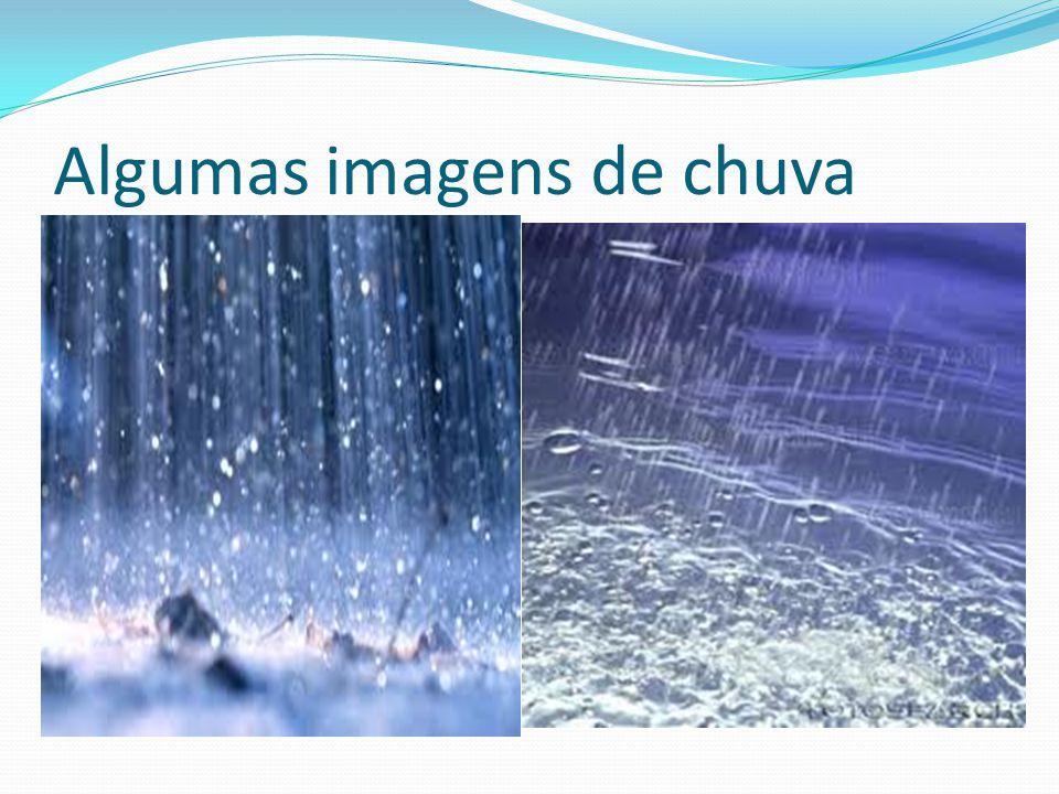 Algumas imagens de chuva