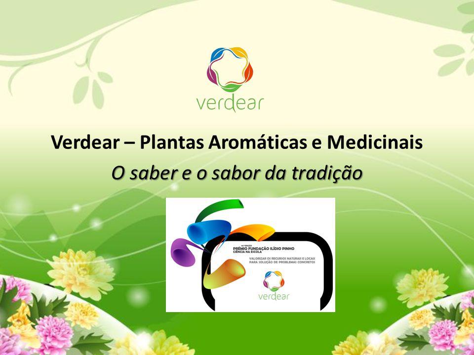 Verdear – Plantas Aromáticas e Medicinais O saber e o sabor da tradição