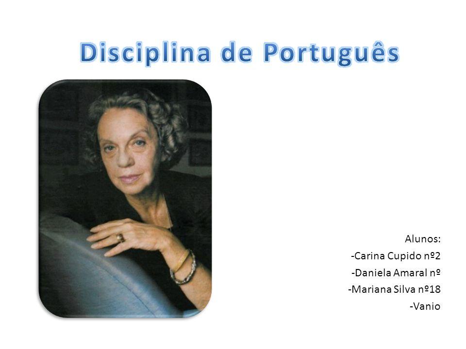 Alunos: -Carina Cupido nº2 -Daniela Amaral nº -Mariana Silva nº18 -Vanio