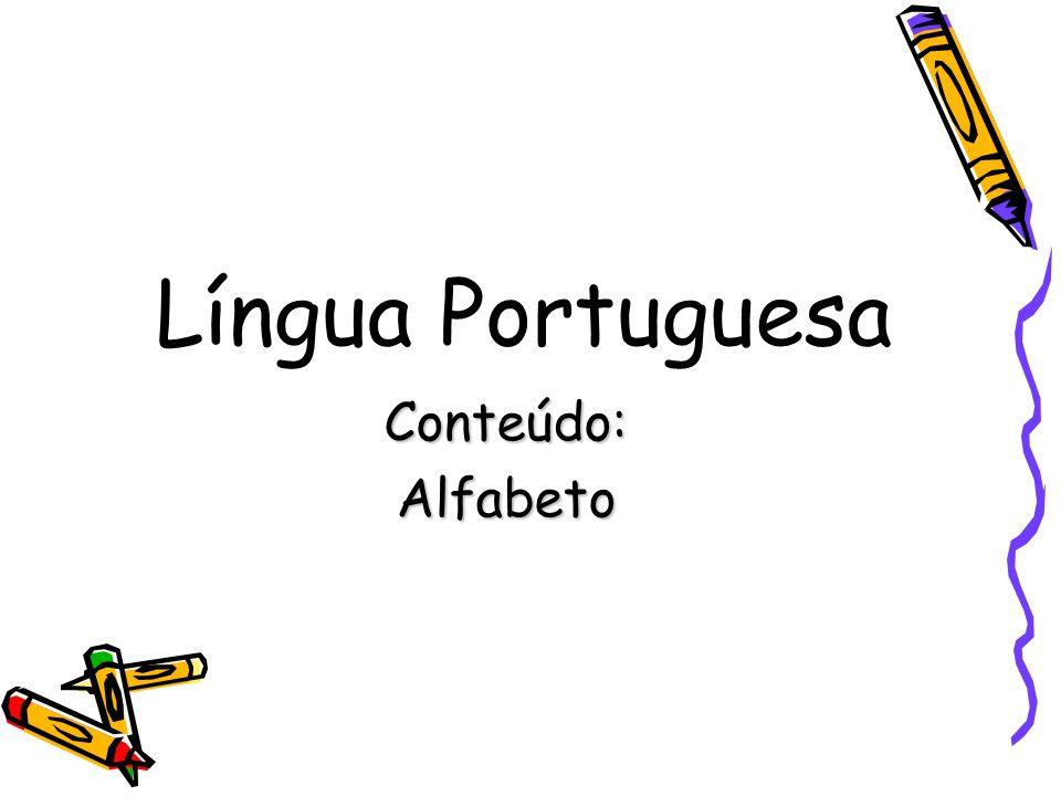 Língua Portuguesa Conteúdo:Alfabeto