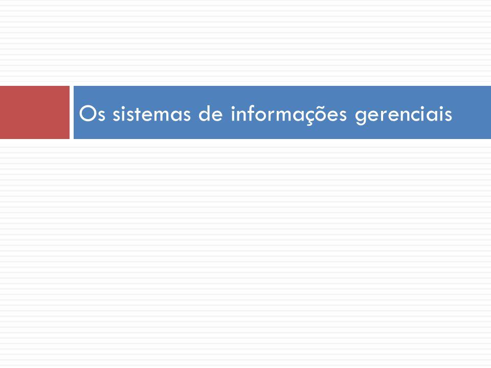 Os sistemas de informações gerenciais