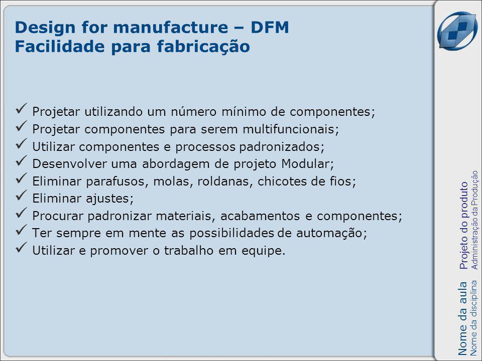 Nome da aula Nome da disciplina Projeto do produto Administração da Produção Design for disassembly – DFD Facilidade para desmontagem O objetivo do DFD é projetar produtos facilitando a sua desmontagem, isto é, tornar ágeis e econômicos o desmembramento das partes componentes e a separação dos materiais, facilitando, conseqüentemente: a manutenção; a reparação; a atualização e a reciclagem dos produtos.