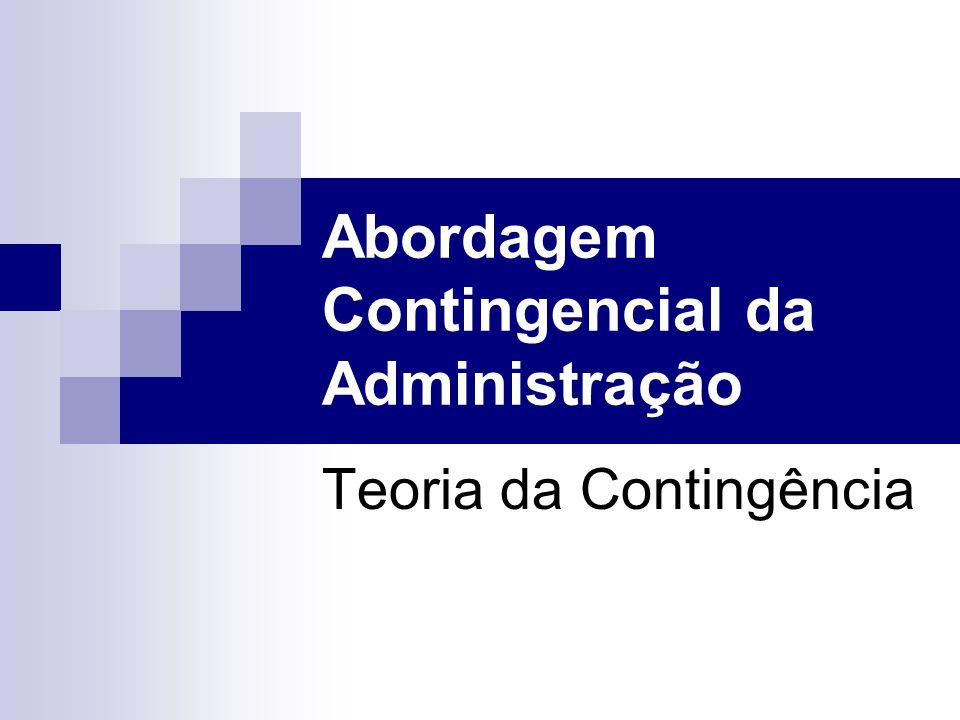 Abordagem Contingencial da Administração Teoria da Contingência