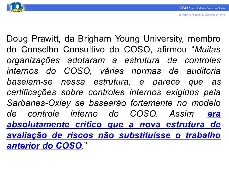 """Doug Prawitt, da Brigham Young University, membro do Conselho Consultivo do COSO, afirmou """"Muitas organizações adotaram a estrutura de controles inter"""