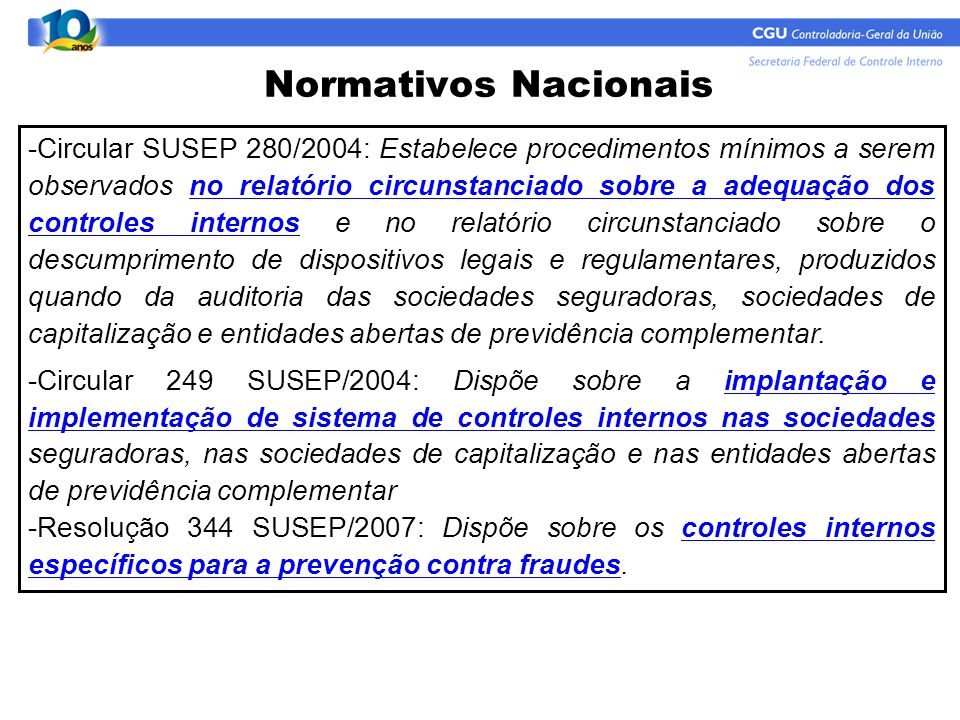 Normativos Nacionais -Circular SUSEP 280/2004: Estabelece procedimentos mínimos a serem observados no relatório circunstanciado sobre a adequação dos