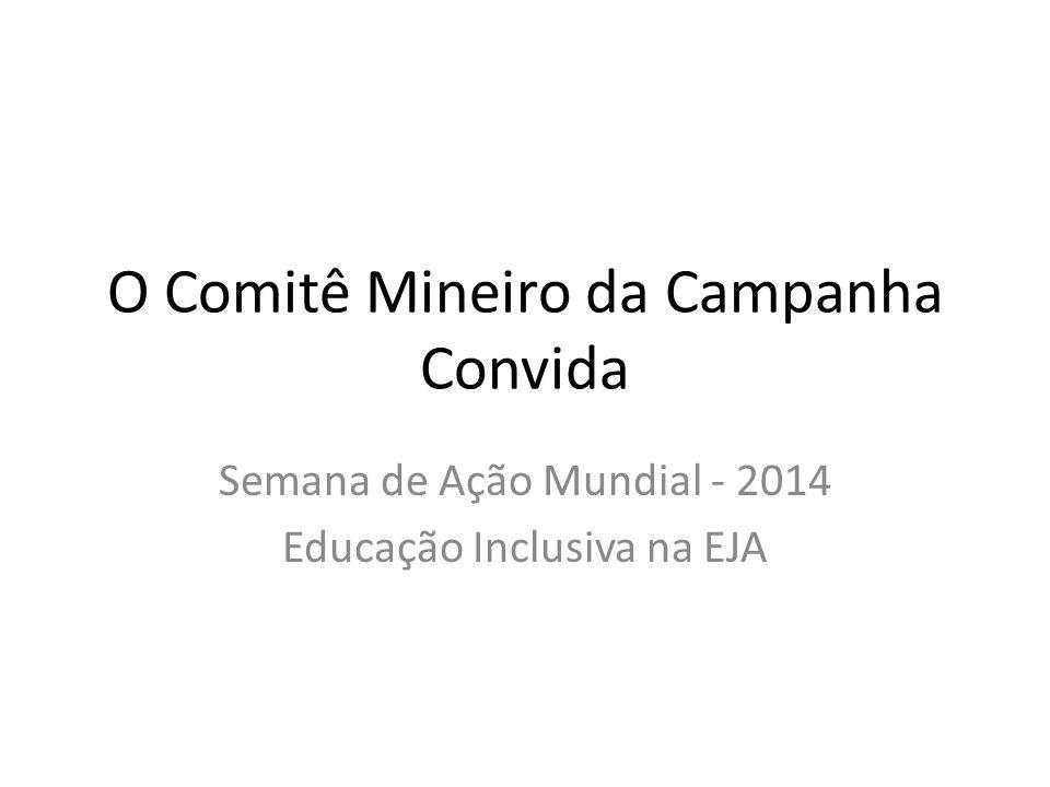 O Comitê Mineiro da Campanha Convida Semana de Ação Mundial - 2014 Educação Inclusiva na EJA