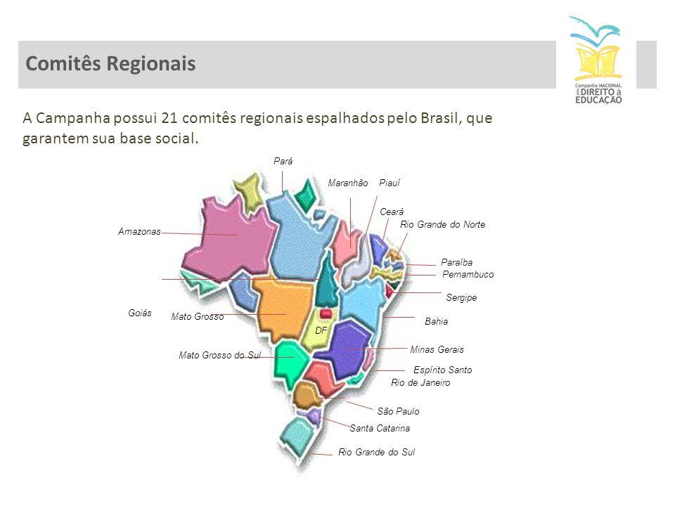 Pará Piauí Ceará Paraíba Pernambuco Bahia Rio de Janeiro São Paulo Rio Grande do Sul Mato Grosso Minas Gerais Santa Catarina Mato Grosso do Sul Maranhão Rio Grande do Norte Sergipe Amazonas Espírito Santo DF A Campanha possui 21 comitês regionais espalhados pelo Brasil, que garantem sua base social.