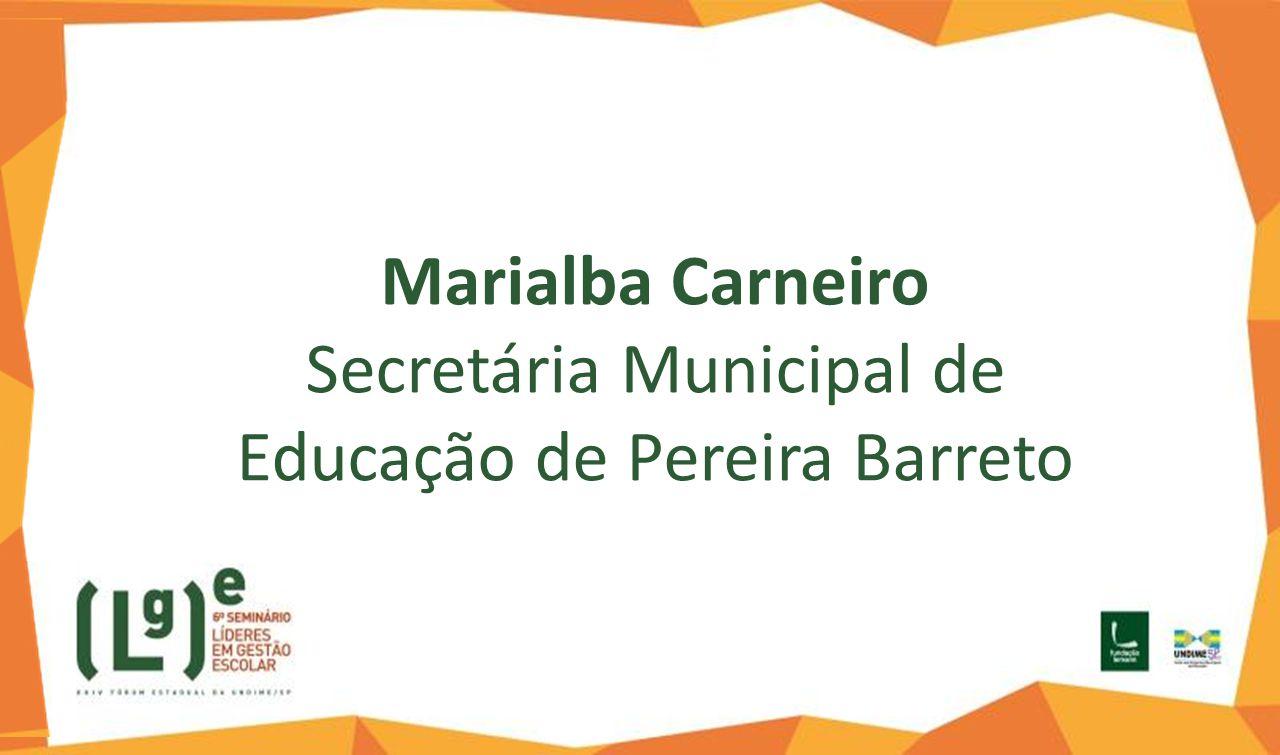 Marialba Carneiro Secretária Municipal de Educação de Pereira Barreto