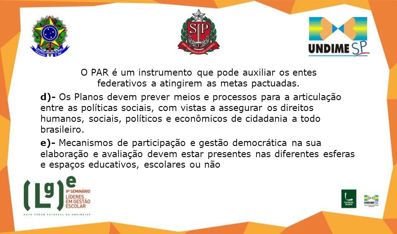O PAR é um instrumento que pode auxiliar os entes federativos a atingirem as metas pactuadas.