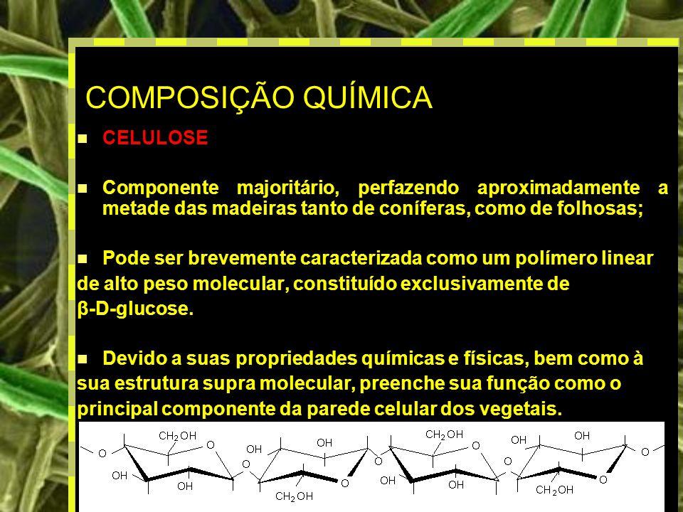 8 COMPOSIÇÃO QUÍMICA CELULOSE Componente majoritário, perfazendo aproximadamente a metade das madeiras tanto de coníferas, como de folhosas; Pode ser brevemente caracterizada como um polímero linear de alto peso molecular, constituído exclusivamente de β-D-glucose.