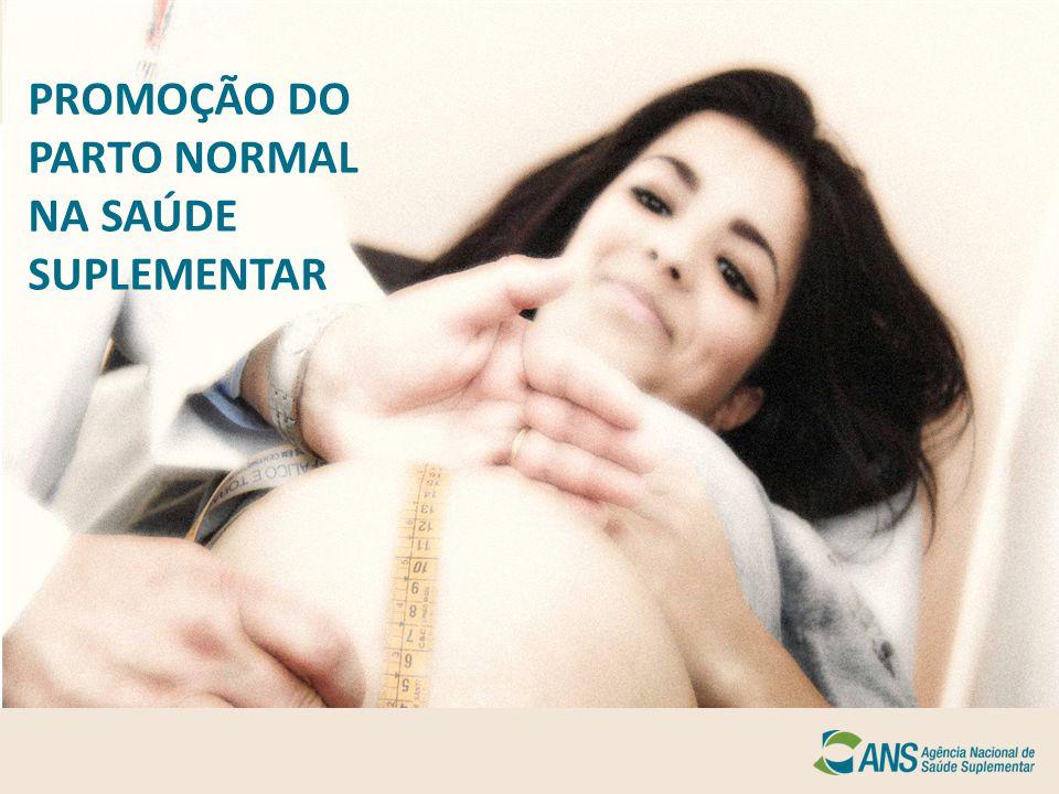 PROMOÇÃO DO PARTO NORMAL NA SAÚDE SUPLEMENTAR