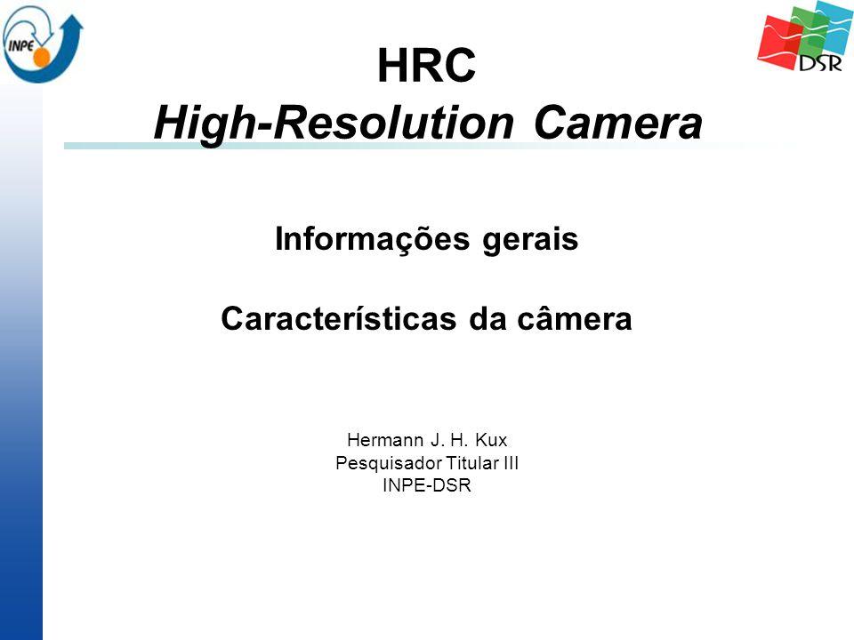 HRC High-Resolution Camera Informações gerais Características da câmera Hermann J.