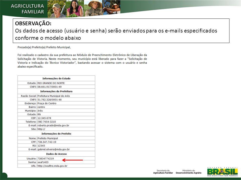 OBSERVAÇÃO: Os dados de acesso (usuário e senha) serão enviados para os e-mails especificados conforme o modelo abaixo 15