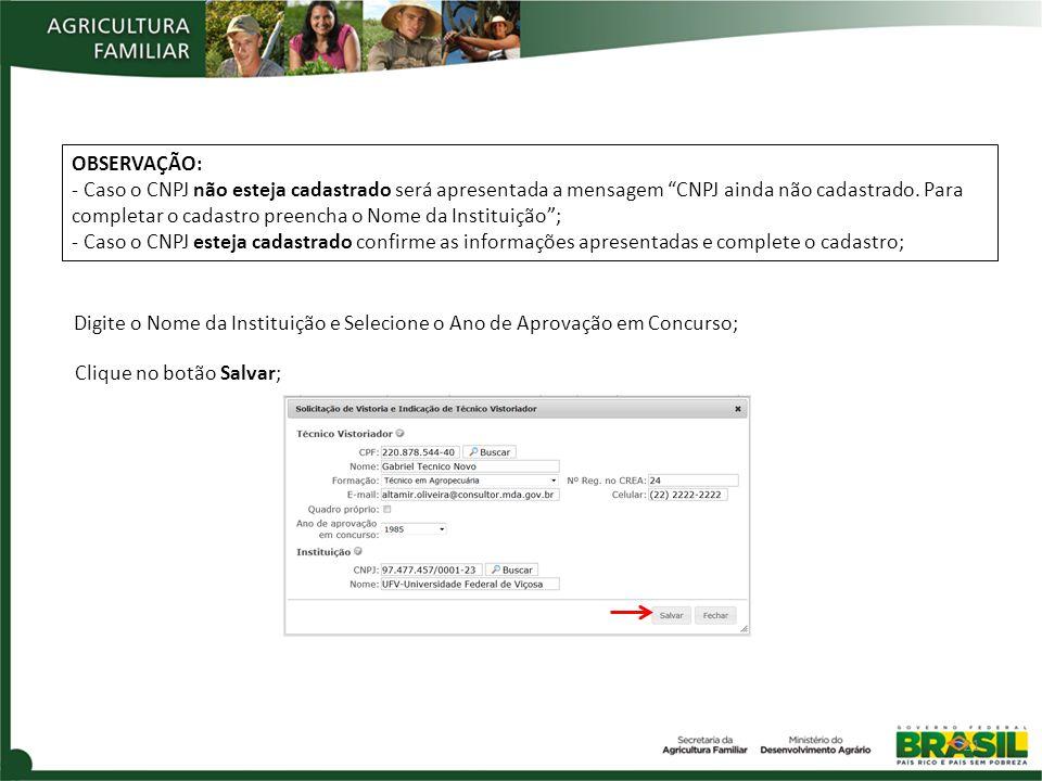 OBSERVAÇÃO: - Caso o CNPJ não esteja cadastrado será apresentada a mensagem CNPJ ainda não cadastrado.