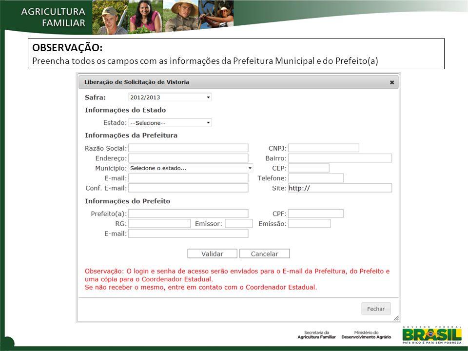 8 OBSERVAÇÃO: Preencha todos os campos com as informações da Prefeitura Municipal e do Prefeito(a)