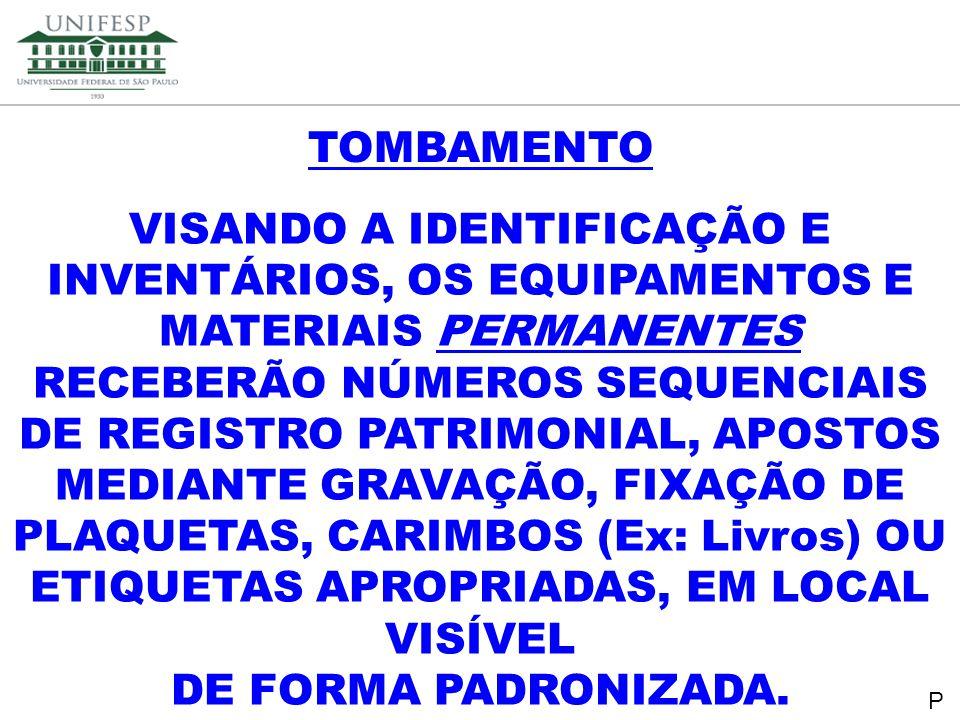 Reitoria Secretaria de Planejamento VISANDO A IDENTIFICAÇÃO E INVENTÁRIOS, OS EQUIPAMENTOS E MATERIAIS PERMANENTES RECEBERÃO NÚMEROS SEQUENCIAIS DE RE