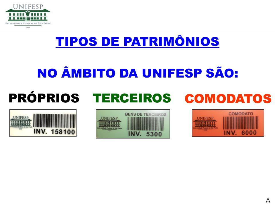 Reitoria Secretaria de Planejamento NO ÂMBITO DA UNIFESP SÃO: TIPOS DE PATRIMÔNIOS COMODATOS TERCEIROS PRÓPRIOS COMODATOS TERCEIROS PRÓPRIOS COMODATOS