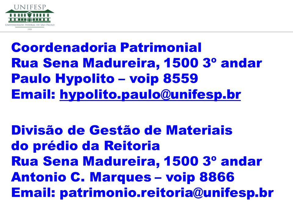 Reitoria Secretaria de Planejamento Coordenadoria Patrimonial Rua Sena Madureira, 1500 3º andar Paulo Hypolito – voip 8559 Email: hypolito.paulo@unife