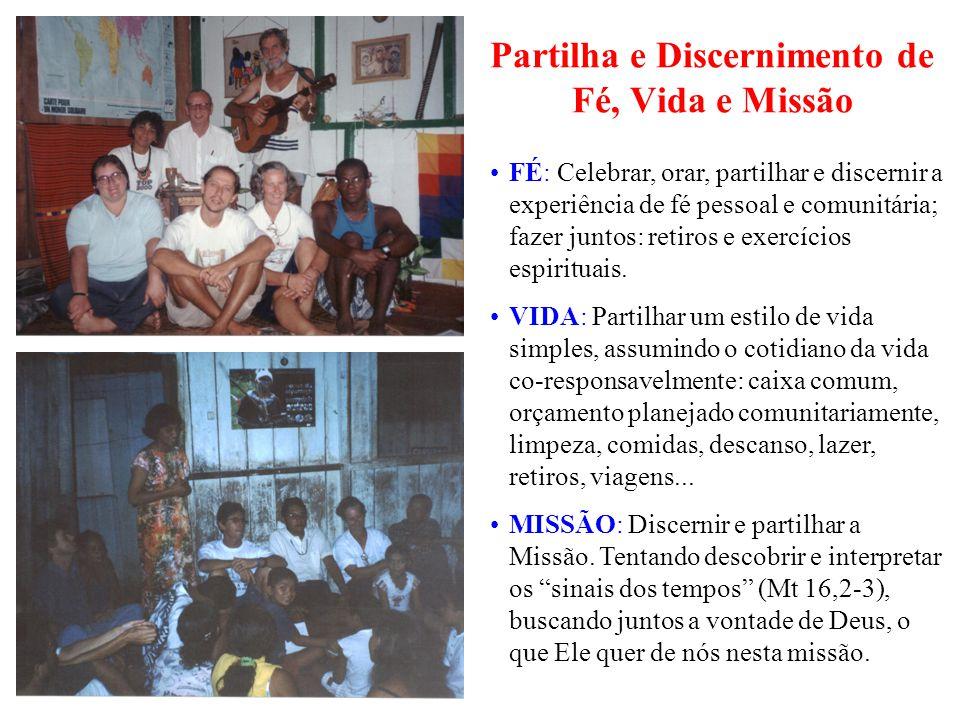 Partilha e Discernimento de Fé, Vida e Missão FÉ: Celebrar, orar, partilhar e discernir a experiência de fé pessoal e comunitária; fazer juntos: retiros e exercícios espirituais.