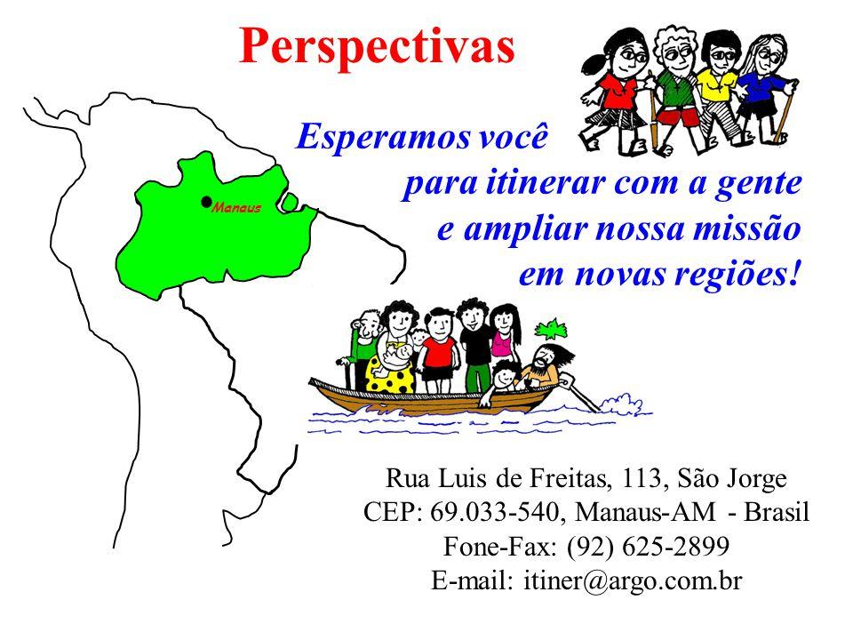 Manaus Esperamos você para itinerar com a gente e ampliar nossa missão em novas regiões.
