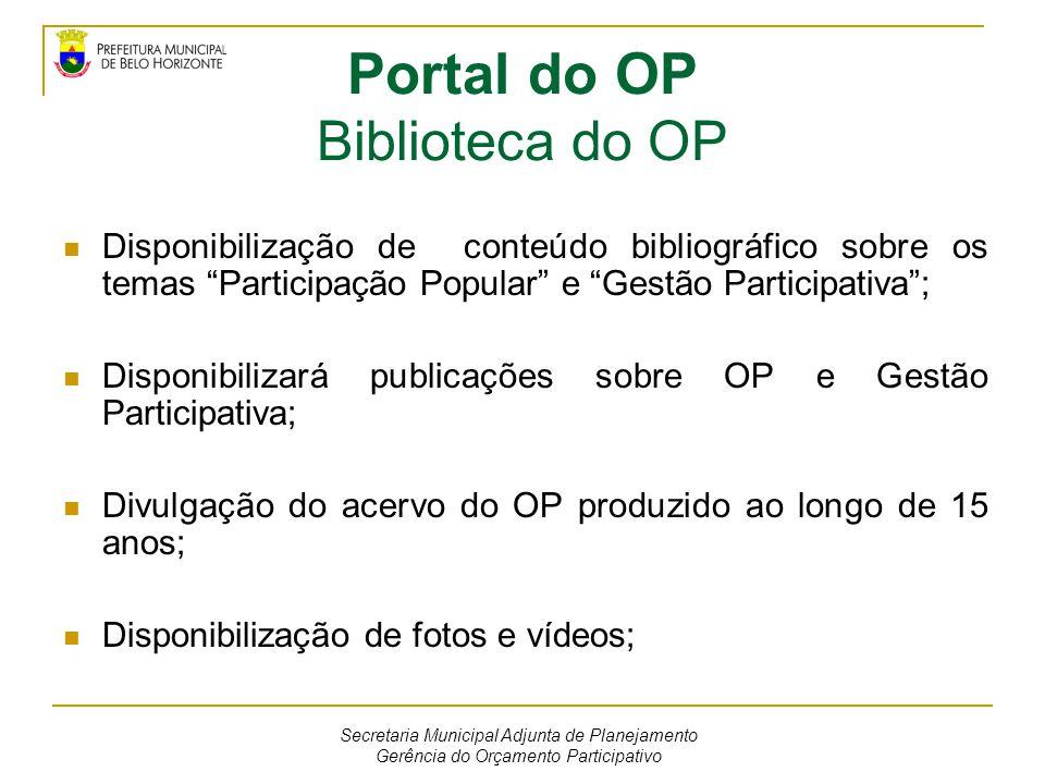 """Portal do OP Biblioteca do OP Disponibilização de conteúdo bibliográfico sobre os temas """"Participação Popular"""" e """"Gestão Participativa""""; Disponibiliza"""