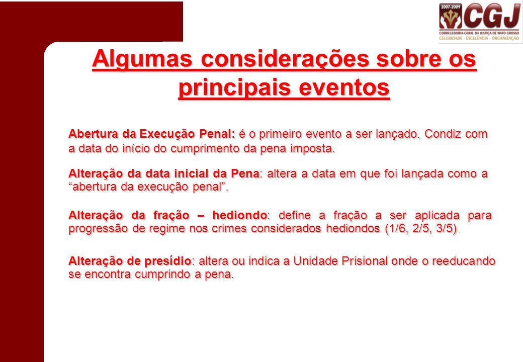 Algumas considerações sobre os principais eventos Abertura da Execução Penal: é o primeiro evento a ser lançado.