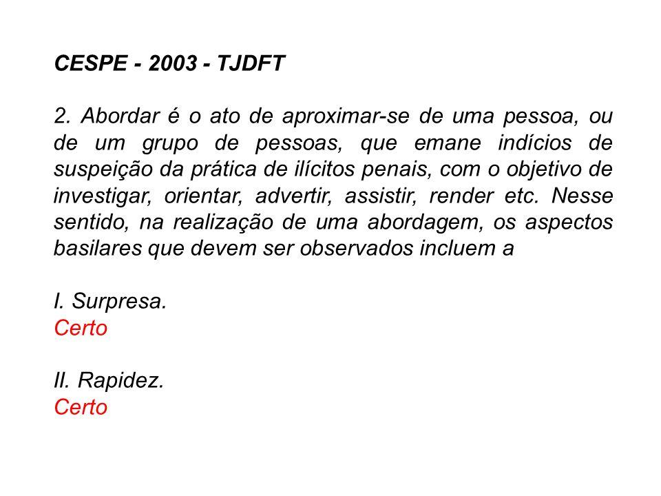 CESPE – 2007 – TRE/PA –Segurança 10.
