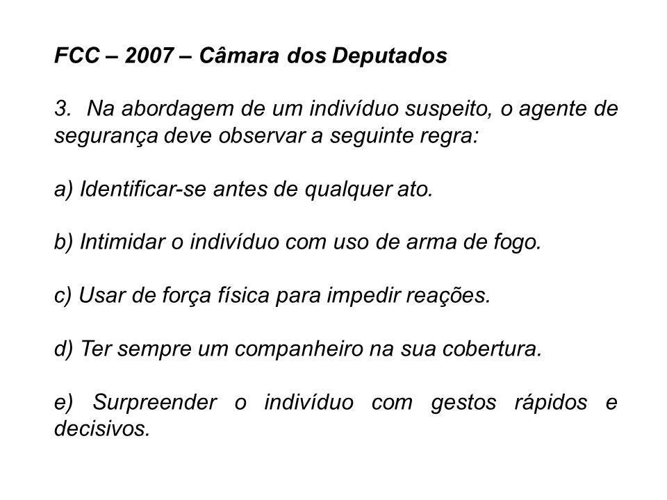 CESPE – 2010 – MPU - Segurança 20.