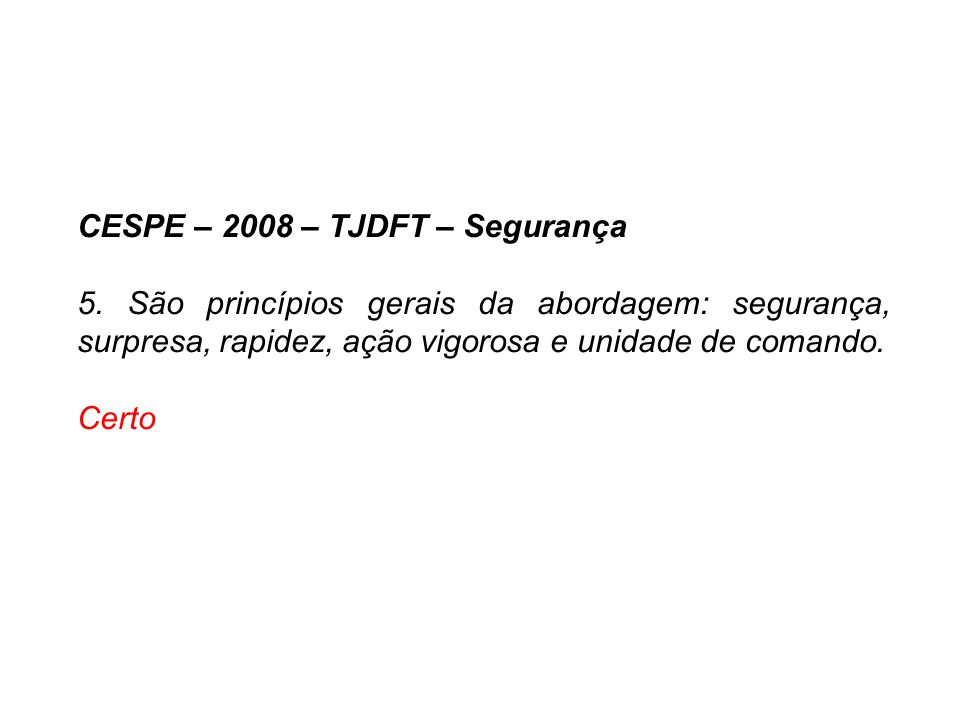 CESPE – 2006 – TSE – Segurança 6.