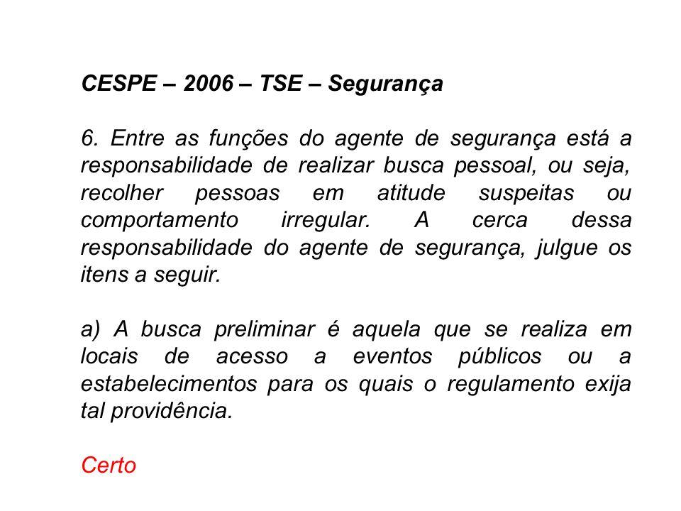 CESPE – TSE – 2006 43.