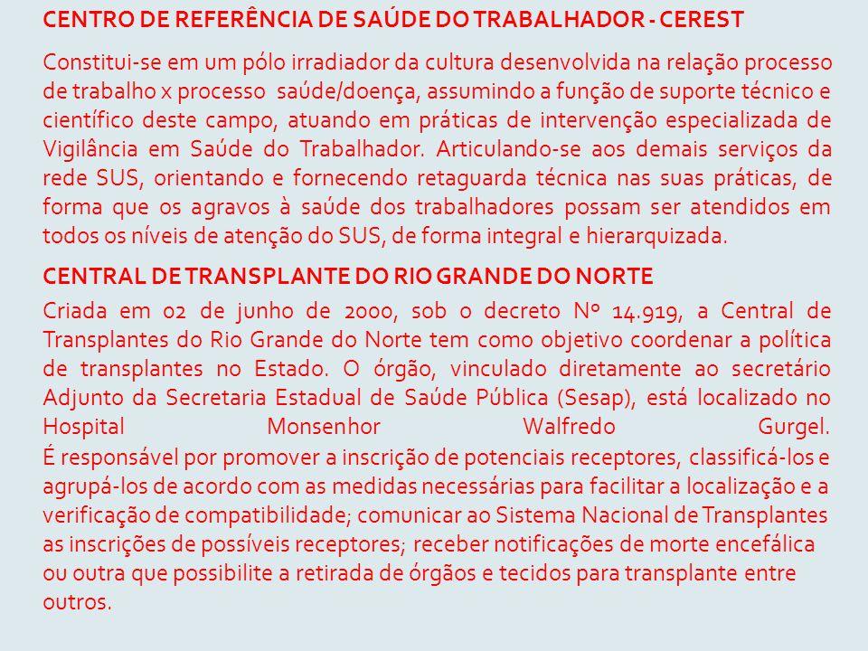 CENTRO DE REFERÊNCIA DE SAÚDE DO TRABALHADOR - CEREST Constitui-se em um pólo irradiador da cultura desenvolvida na relação processo de trabalho x pro