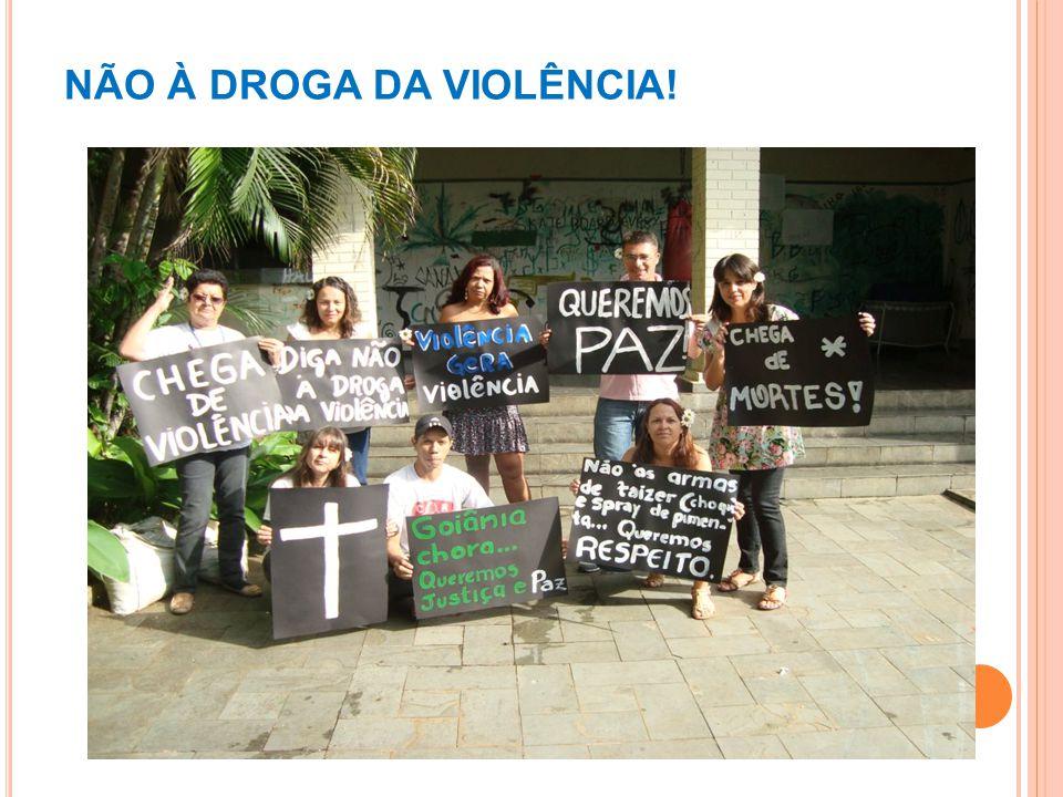NÃO À DROGA DA VIOLÊNCIA!