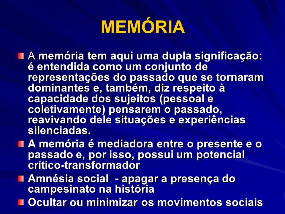 MEMÓRIA A memória tem aqui uma dupla significação: é entendida como um conjunto de representações do passado que se tornaram dominantes e, também, diz