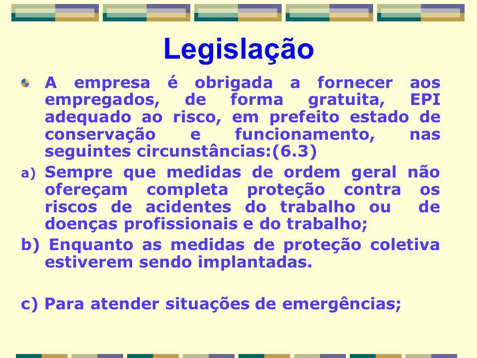 A empresa é obrigada a fornecer aos empregados, de forma gratuita, EPI adequado ao risco, em prefeito estado de conservação e funcionamento, nas segui